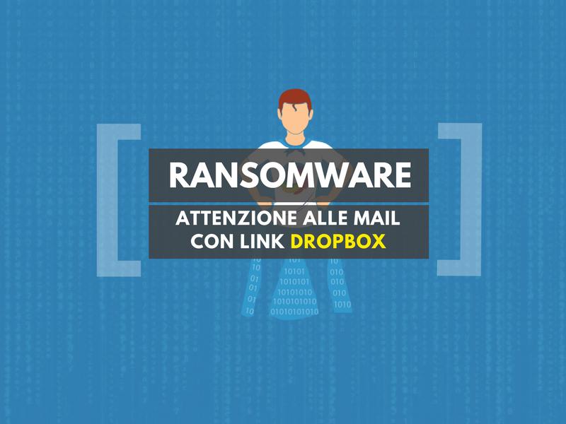 Ransomware: attenzione alle mail con link Dropbox