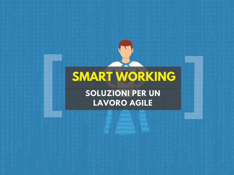 Smart working, un modo agile di lavorare in rete